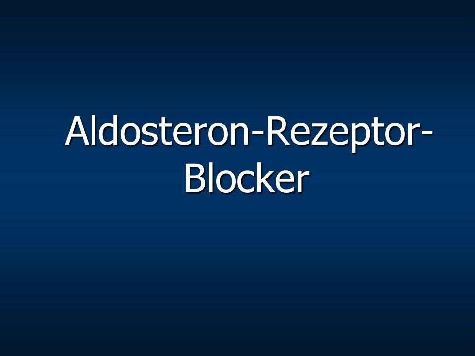 Aldosteron-Rezeptor- Blocker Aldosteron-Rezeptor- Blocker