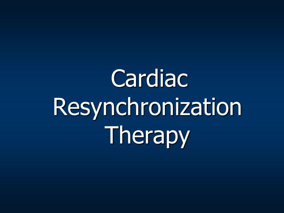 Cardiac Resynchronization Therapy Cardiac Resynchronization Therapy