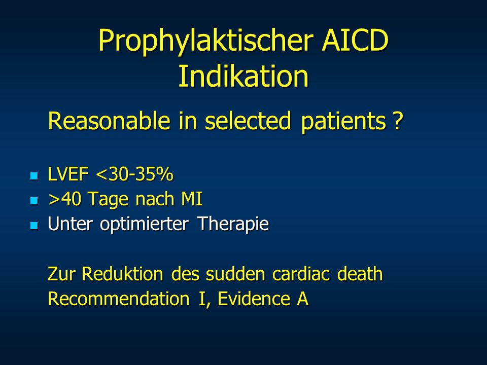 Prophylaktischer AICD Indikation Reasonable in selected patients .