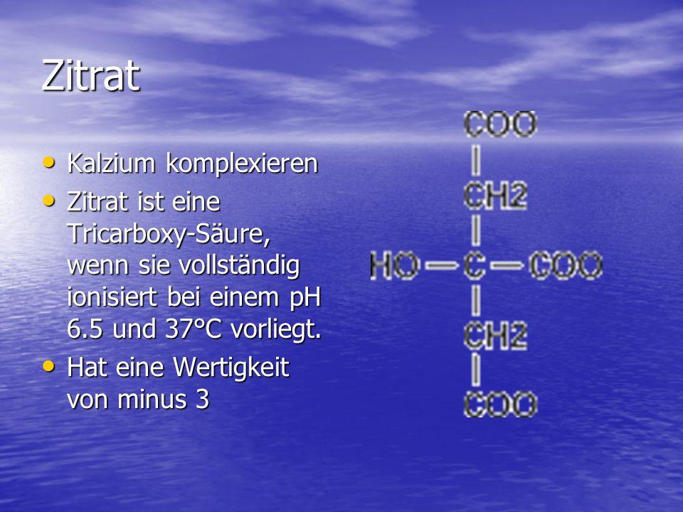 Zitrat Kalzium komplexieren Kalzium komplexieren Zitrat ist eine Tricarboxy-Säure, wenn sie vollständig ionisiert bei einem pH 6.5 und 37°C vorliegt.