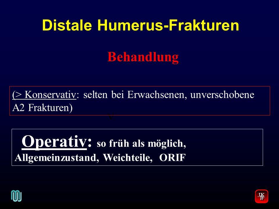 V. Behandlung (> Konservativ: selten bei Erwachsenen, unverschobene A2 Frakturen) Operativ: so früh als möglich, Allgemeinzustand, Weichteile, ORIF Di