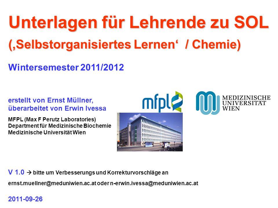 Unterlagen für Lehrende zu SOL (Selbstorganisiertes Lernen / Chemie) Wintersemester 2011/2012 erstellt von Ernst Müllner, überarbeitet von Erwin Ivess