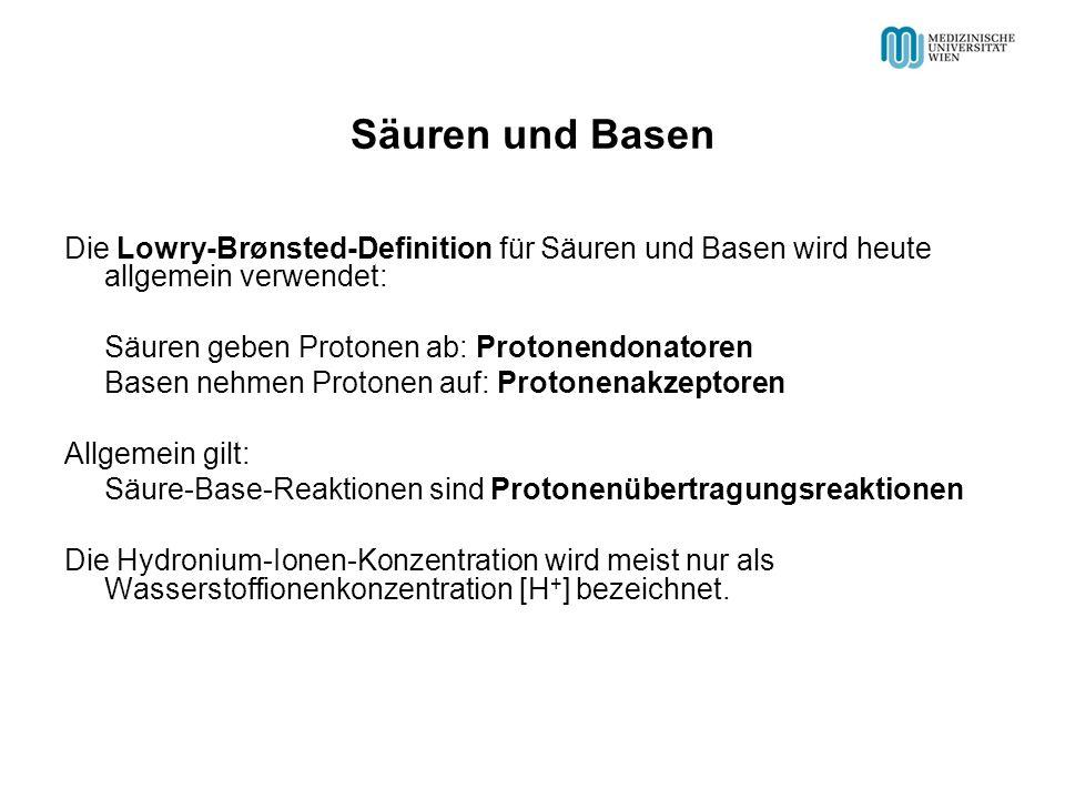 Säuren und Basen Die Lowry-Brønsted-Definition für Säuren und Basen wird heute allgemein verwendet: Säuren geben Protonen ab: Protonendonatoren Basen nehmen Protonen auf: Protonenakzeptoren Allgemein gilt: Säure-Base-Reaktionen sind Protonenübertragungsreaktionen Die Hydronium-Ionen-Konzentration wird meist nur als Wasserstoffionenkonzentration [H + ] bezeichnet.