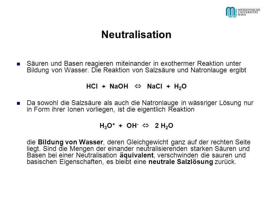 Neutralisation Säuren und Basen reagieren miteinander in exothermer Reaktion unter Bildung von Wasser. Die Reaktion von Salzsäure und Natronlauge ergi