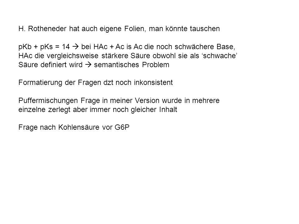 H. Rotheneder hat auch eigene Folien, man könnte tauschen pKb + pKs = 14 bei HAc + Ac is Ac die noch schwächere Base, HAc die vergleichsweise stärkere