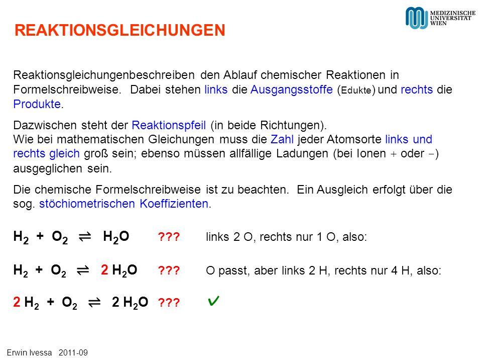 REAKTIONSGLEICHUNGEN Reaktionsgleichungenbeschreiben den Ablauf chemischer Reaktionen in Formelschreibweise. Dabei stehen links die Ausgangsstoffe ( E
