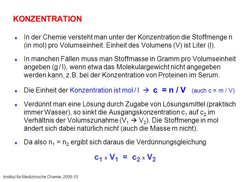 KONZENTRATION In der Chemie versteht man unter der Konzentration die Stoffmenge n (in mol) pro Volumseinheit. Einheit des Volumens (V) ist Liter (l).