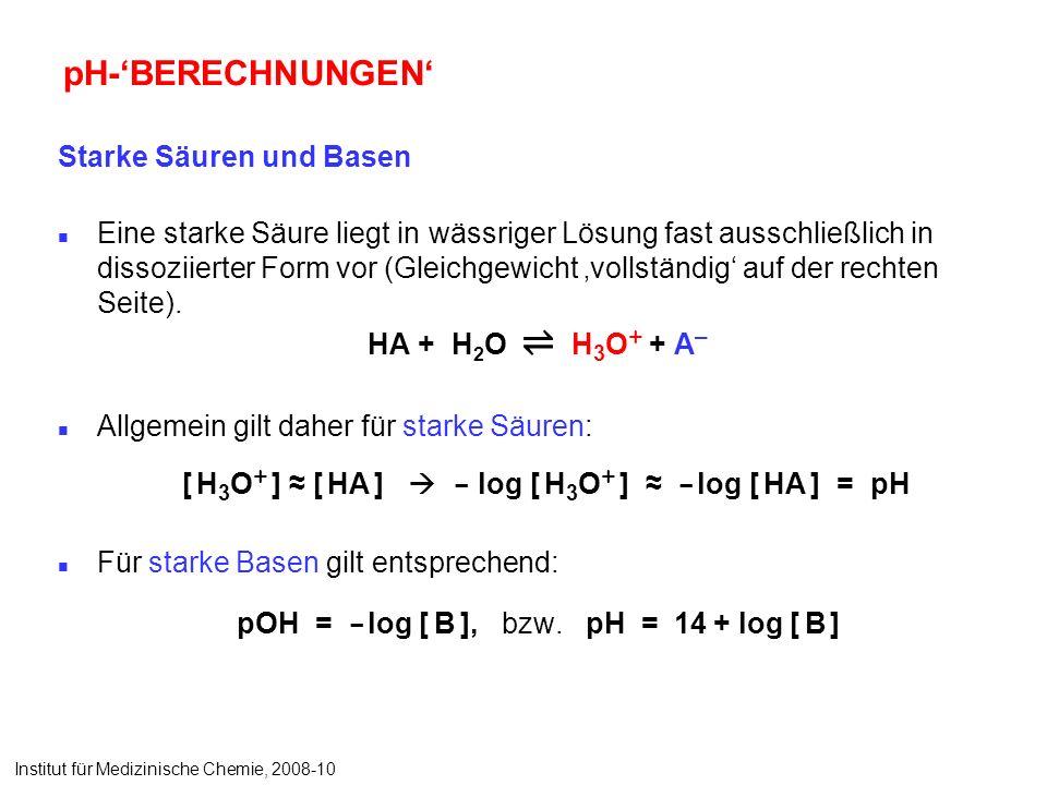 pH-BERECHNUNGEN Starke Säuren und Basen Eine starke Säure liegt in wässriger Lösung fast ausschließlich in dissoziierter Form vor (Gleichgewicht vollständig auf der rechten Seite).