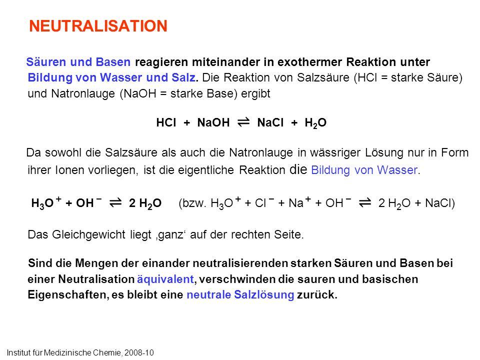 NEUTRALISATION Säuren und Basen reagieren miteinander in exothermer Reaktion unter Bildung von Wasser und Salz.