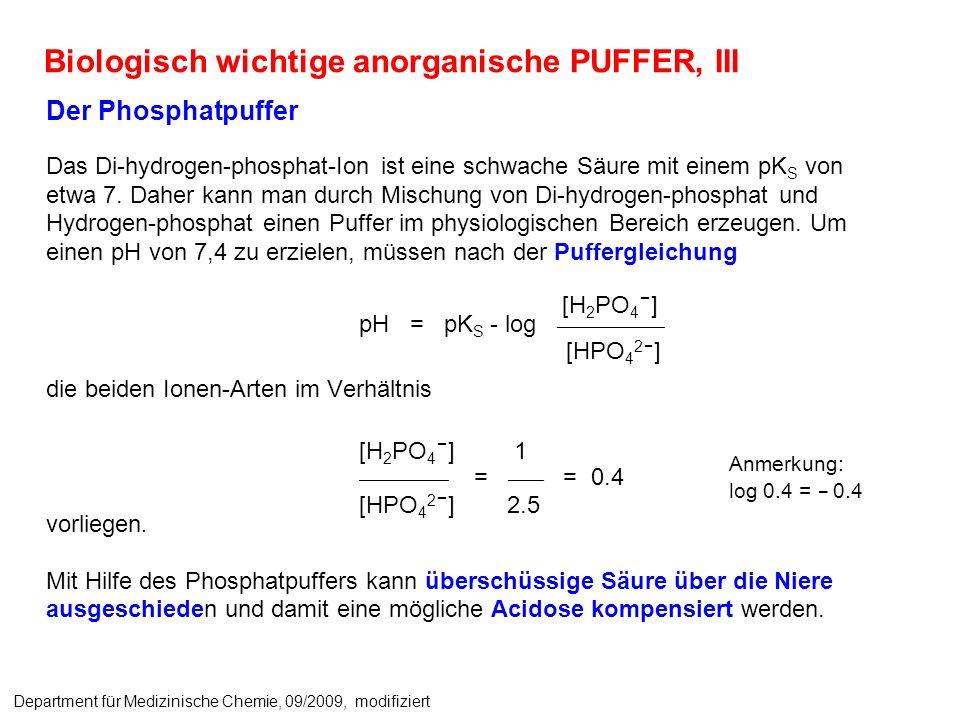 Der Phosphatpuffer Das Di-hydrogen-phosphat-Ion ist eine schwache Säure mit einem pK S von etwa 7. Daher kann man durch Mischung von Di-hydrogen-phosp