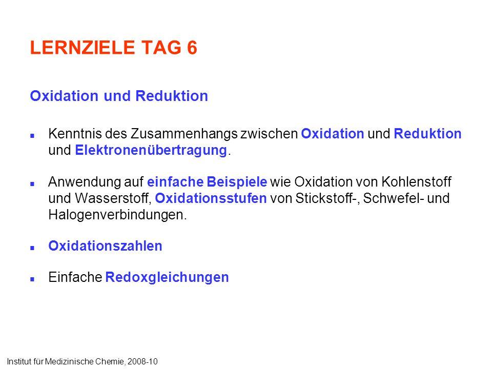 LERNZIELE TAG 6 Oxidation und Reduktion Kenntnis des Zusammenhangs zwischen Oxidation und Reduktion und Elektronenübertragung.