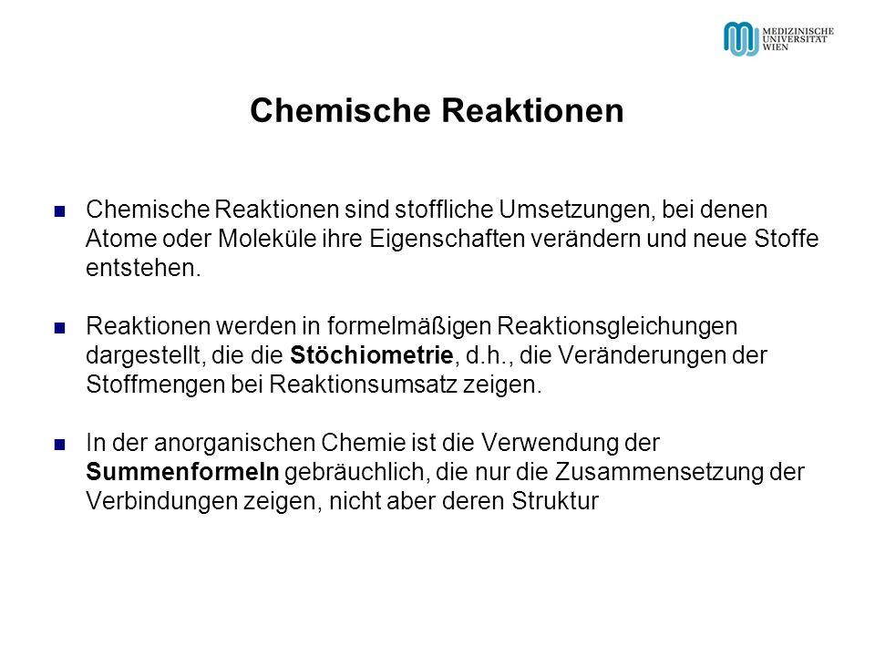 Chemische Reaktionen Chemische Reaktionen sind stoffliche Umsetzungen, bei denen Atome oder Moleküle ihre Eigenschaften verändern und neue Stoffe ents