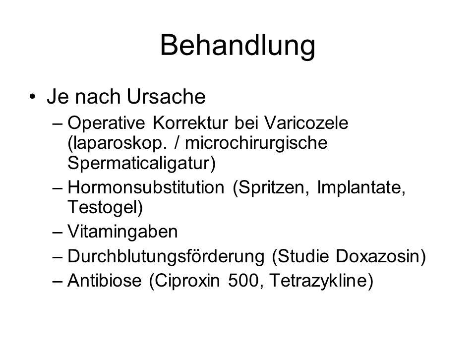 Behandlung Je nach Ursache –Operative Korrektur bei Varicozele (laparoskop. / microchirurgische Spermaticaligatur) –Hormonsubstitution (Spritzen, Impl