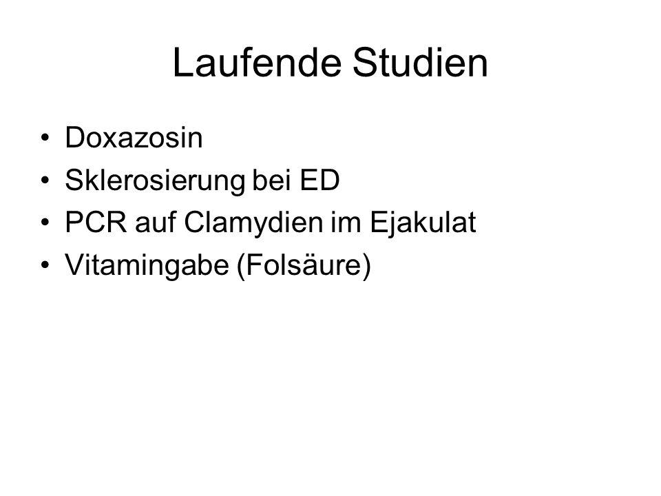 Laufende Studien Doxazosin Sklerosierung bei ED PCR auf Clamydien im Ejakulat Vitamingabe (Folsäure)