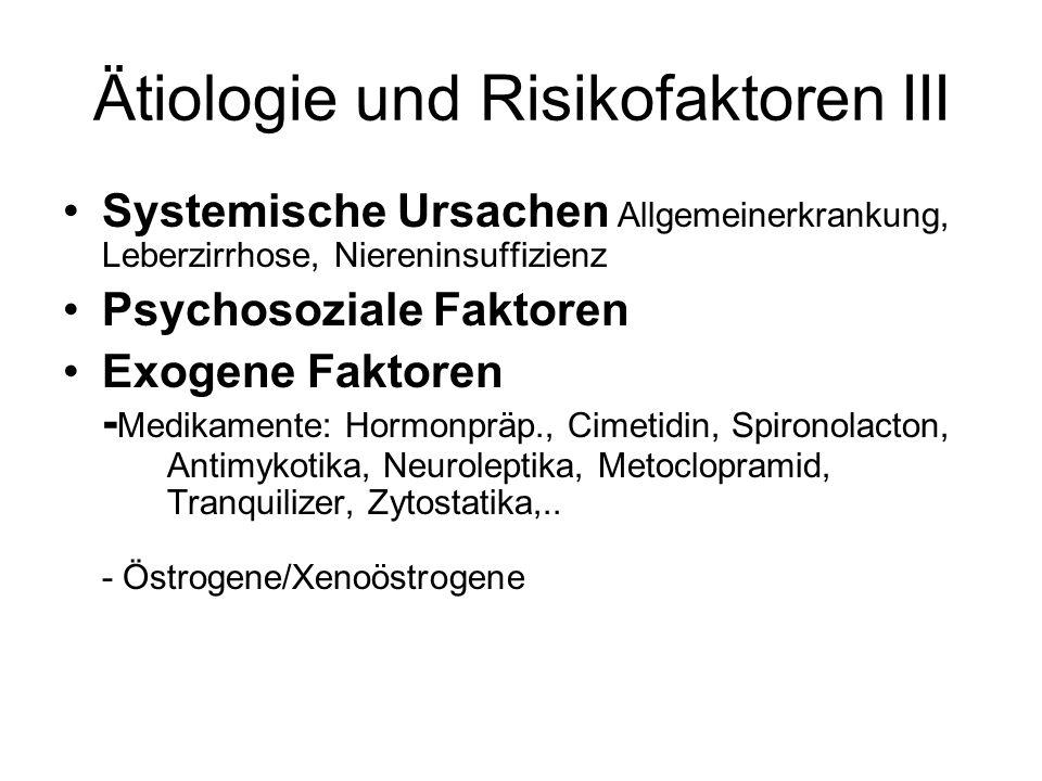 Ätiologie und Risikofaktoren III Systemische Ursachen Allgemeinerkrankung, Leberzirrhose, Niereninsuffizienz Psychosoziale Faktoren Exogene Faktoren -