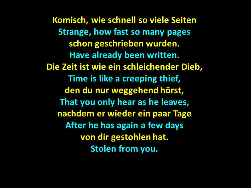 In den ersten Kapiteln des Buches In the first chapters of the book war ich noch jung und mein Blick war klar.