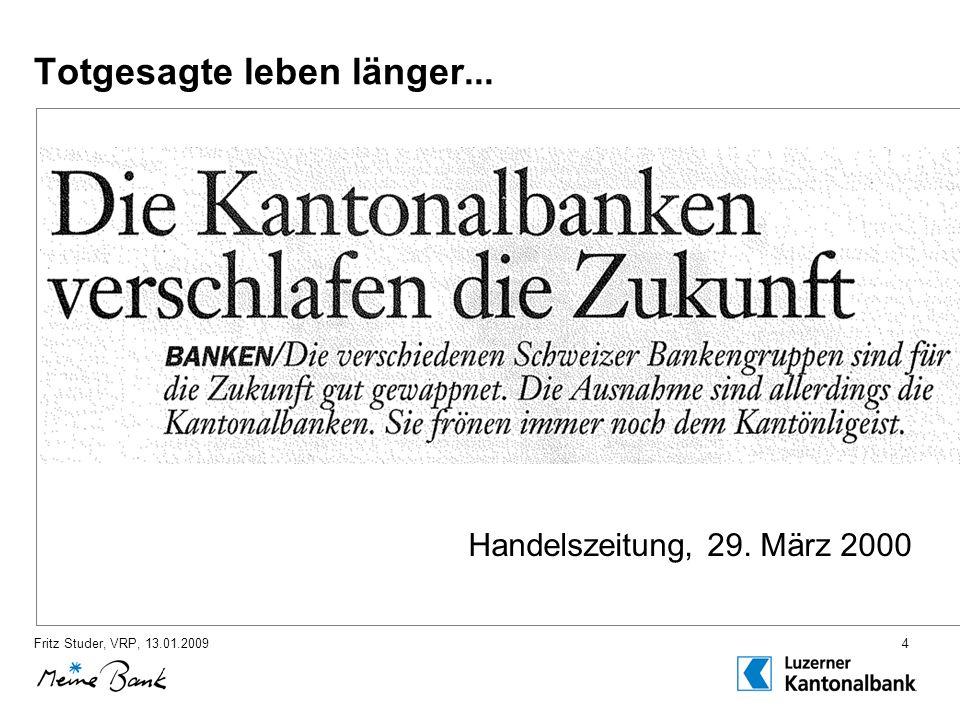 Fritz Studer, VRP, 13.01.20094 Totgesagte leben länger... Handelszeitung, 29. März 2000