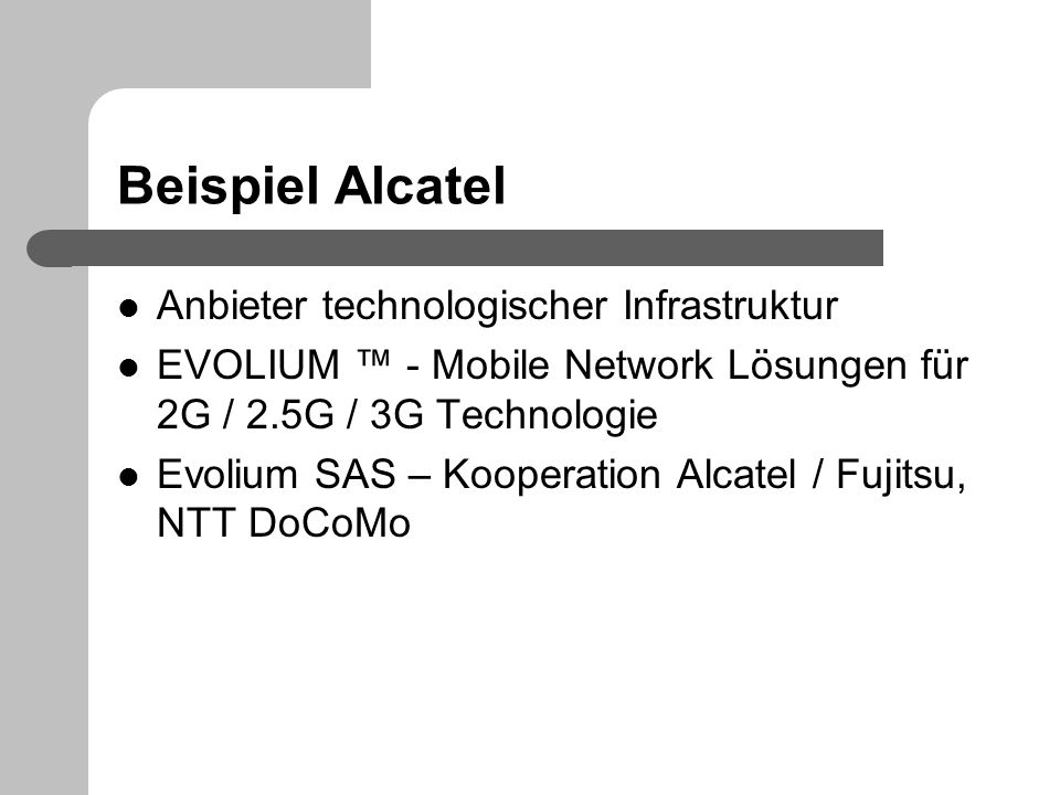 Beispiel Alcatel Anbieter technologischer Infrastruktur EVOLIUM - Mobile Network Lösungen für 2G / 2.5G / 3G Technologie Evolium SAS – Kooperation Alc