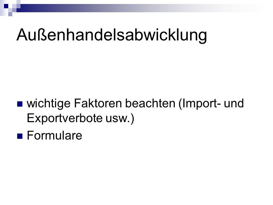 Außenhandelsabwicklung wichtige Faktoren beachten (Import- und Exportverbote usw.) Formulare