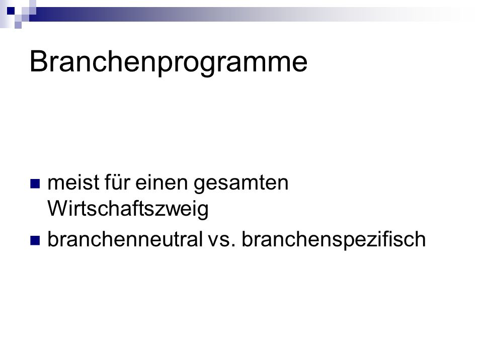 Branchenprogramme meist für einen gesamten Wirtschaftszweig branchenneutral vs. branchenspezifisch
