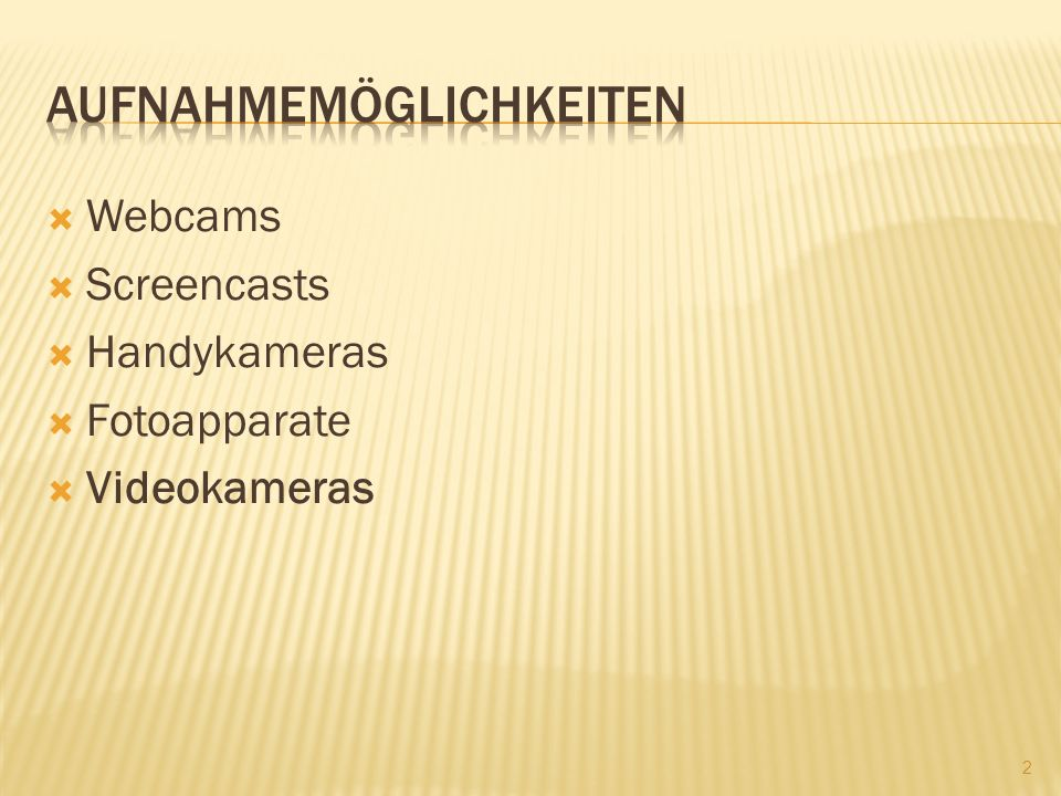 Webcams Screencasts Handykameras Fotoapparate Videokameras 2
