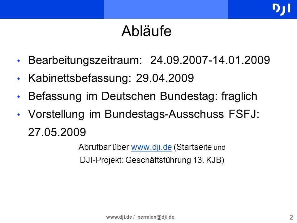 2 www.dji.de / permien@dji.de Abläufe Bearbeitungszeitraum: 24.09.2007-14.01.2009 Kabinettsbefassung: 29.04.2009 Befassung im Deutschen Bundestag: fra