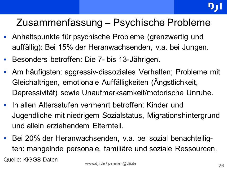 26 www.dji.de / permien@dji.de Zusammenfassung – Psychische Probleme Anhaltspunkte für psychische Probleme (grenzwertig und auffällig): Bei 15% der He