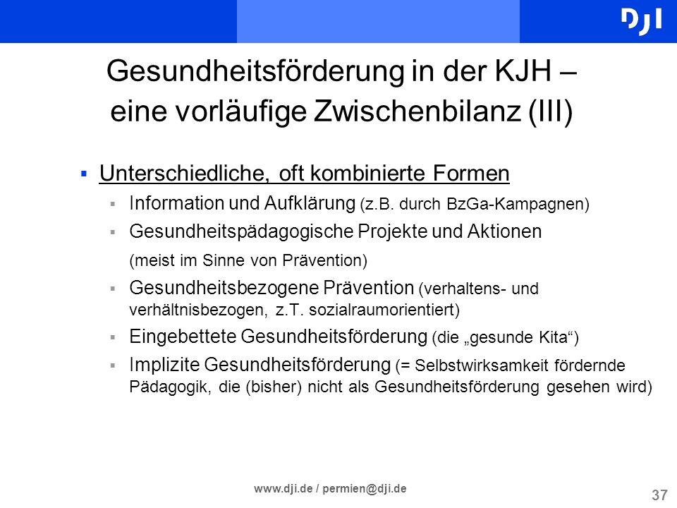 37 www.dji.de / permien@dji.de Gesundheitsförderung in der KJH – eine vorläufige Zwischenbilanz (III) Unterschiedliche, oft kombinierte Formen Informa