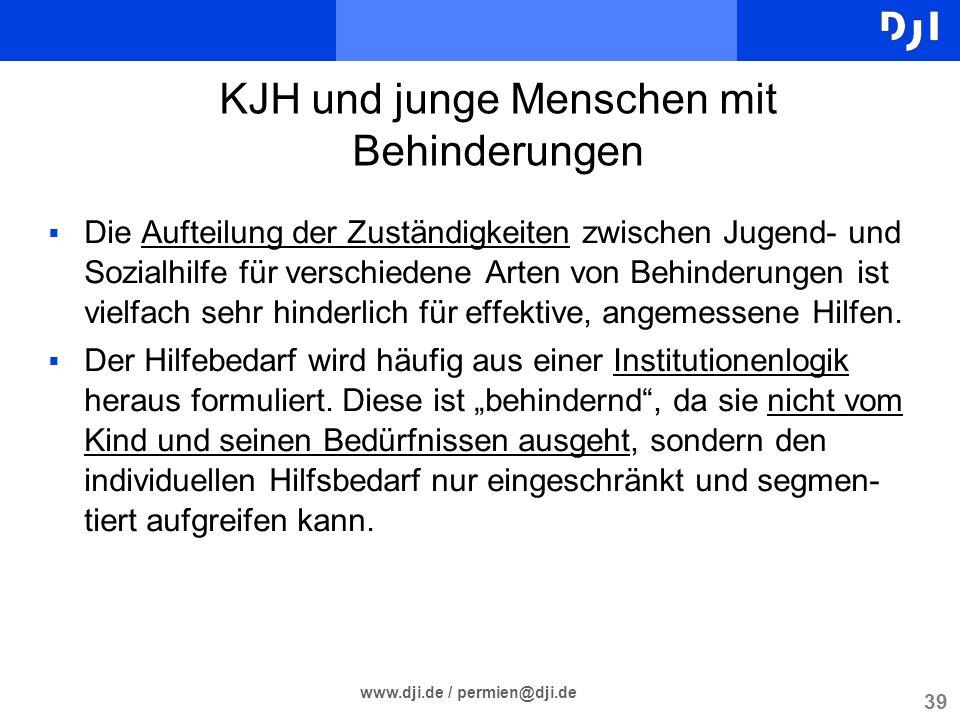 39 www.dji.de / permien@dji.de Die Aufteilung der Zuständigkeiten zwischen Jugend- und Sozialhilfe für verschiedene Arten von Behinderungen ist vielfa