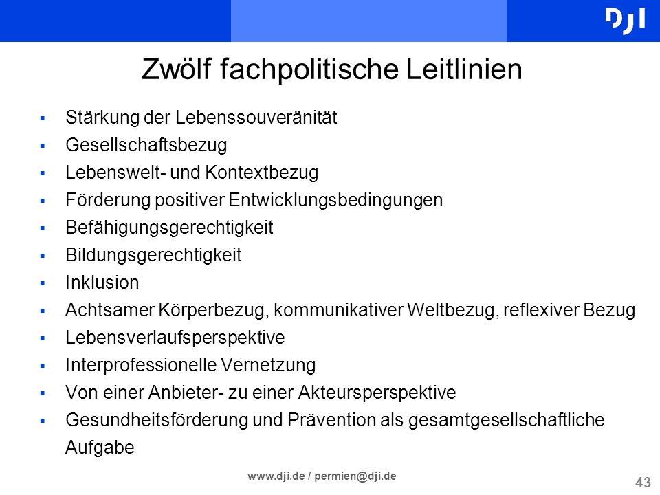 43 www.dji.de / permien@dji.de Zwölf fachpolitische Leitlinien Stärkung der Lebenssouveränität Gesellschaftsbezug Lebenswelt- und Kontextbezug Förderu