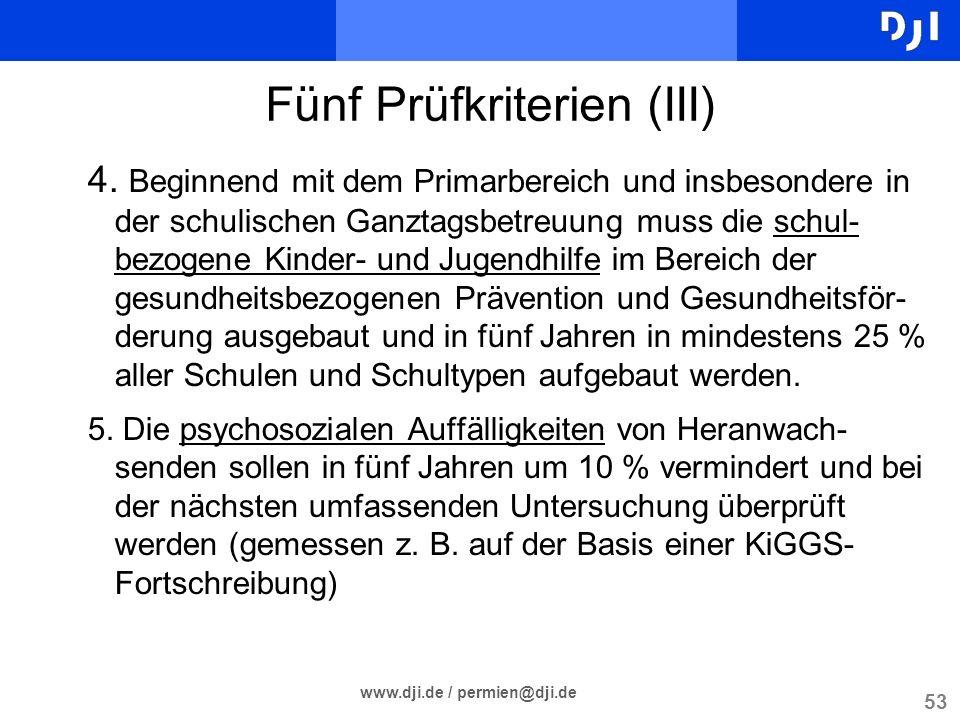 53 www.dji.de / permien@dji.de Fünf Prüfkriterien (III) 4. Beginnend mit dem Primarbereich und insbesondere in der schulischen Ganztagsbetreuung muss