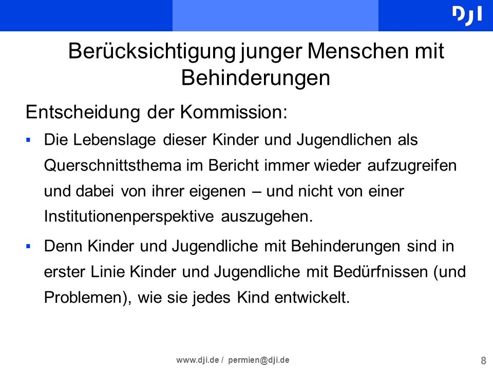 8 www.dji.de / permien@dji.de Entscheidung der Kommission: Die Lebenslage dieser Kinder und Jugendlichen als Querschnittsthema im Bericht immer wieder