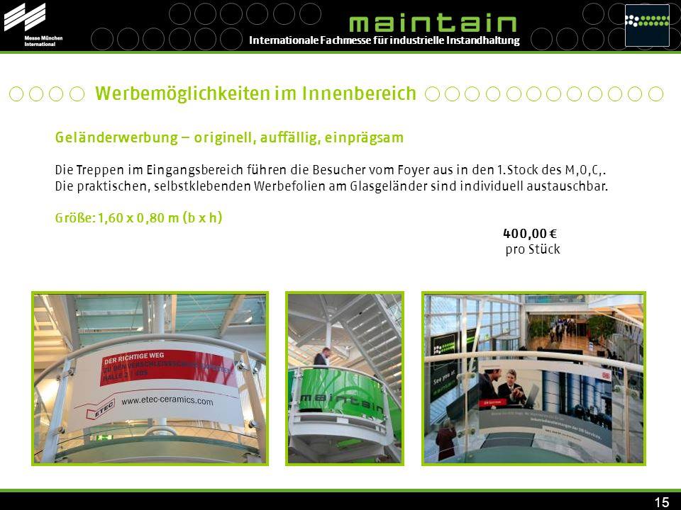 Internationale Fachmesse für industrielle Instandhaltung 15 Geländerwerbung – originell, auffällig, einprägsam Die Treppen im Eingangsbereich führen d