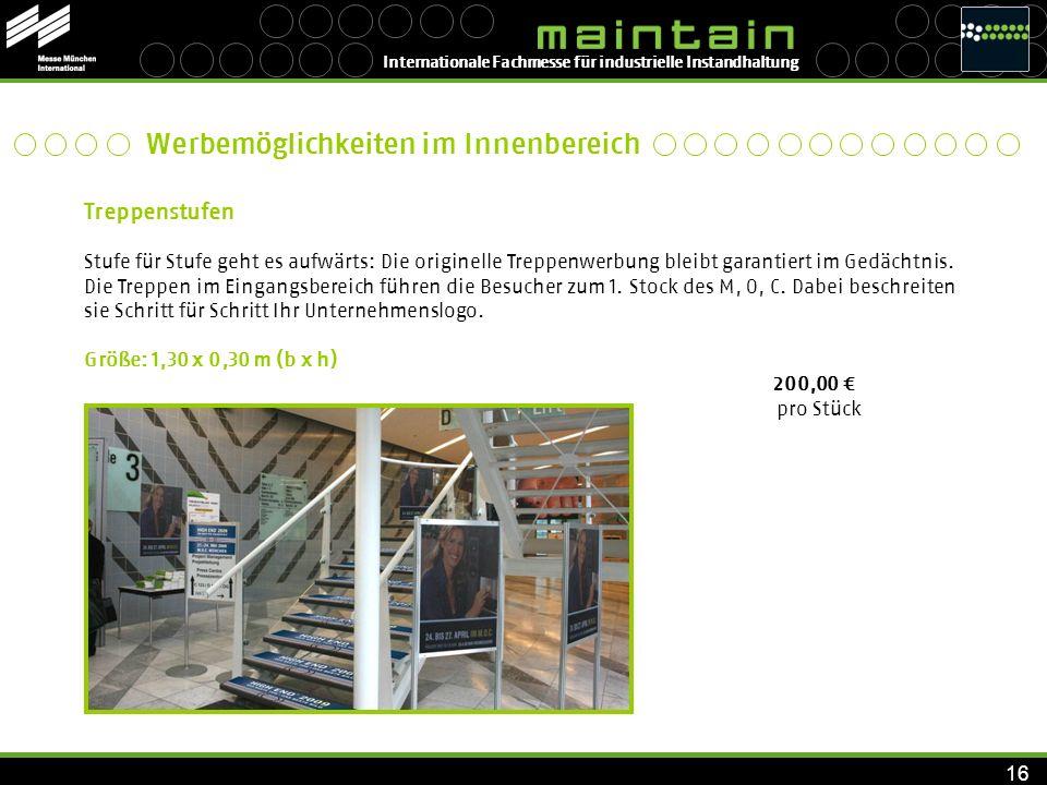 Internationale Fachmesse für industrielle Instandhaltung 16 Treppenstufen Stufe für Stufe geht es aufwärts: Die originelle Treppenwerbung bleibt garan