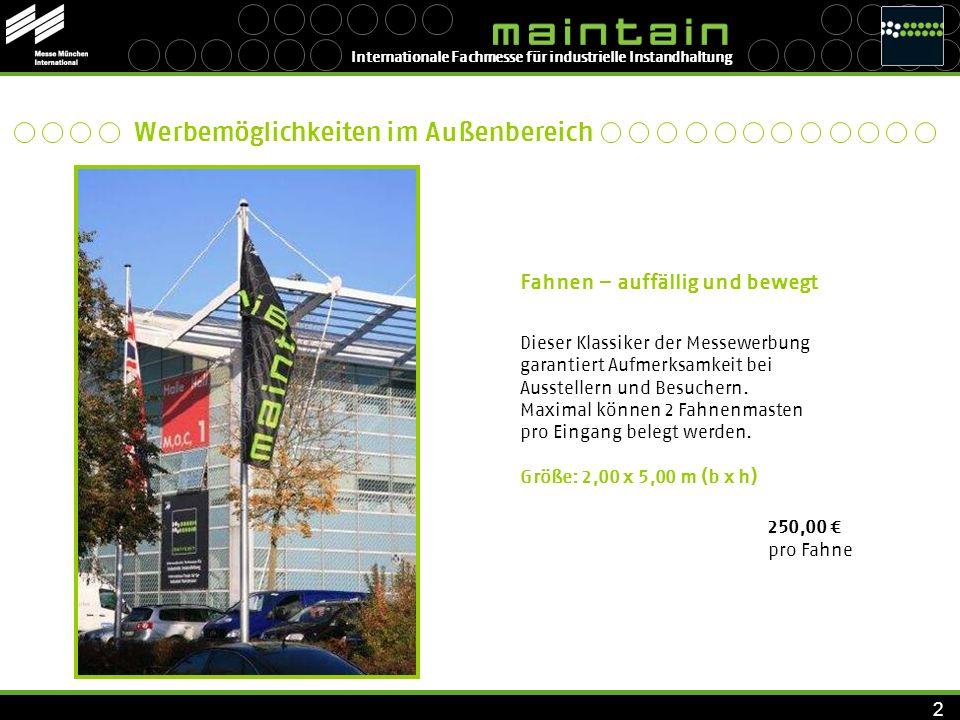 Internationale Fachmesse für industrielle Instandhaltung 3 Spannbänder – nicht zu übersehen Spannbänder entlang der Einfahrtstraße zur Tiefgarage.