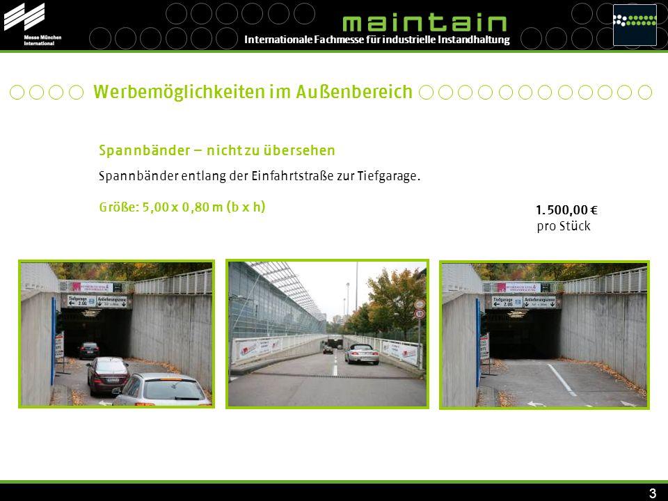Internationale Fachmesse für industrielle Instandhaltung 3 Spannbänder – nicht zu übersehen Spannbänder entlang der Einfahrtstraße zur Tiefgarage. Grö