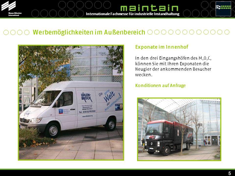 Internationale Fachmesse für industrielle Instandhaltung 6 Windmaster Windmaster ermöglichen den ersten Kontakt zu den Besuchern in den Eingangshöfen des M,O,C,.