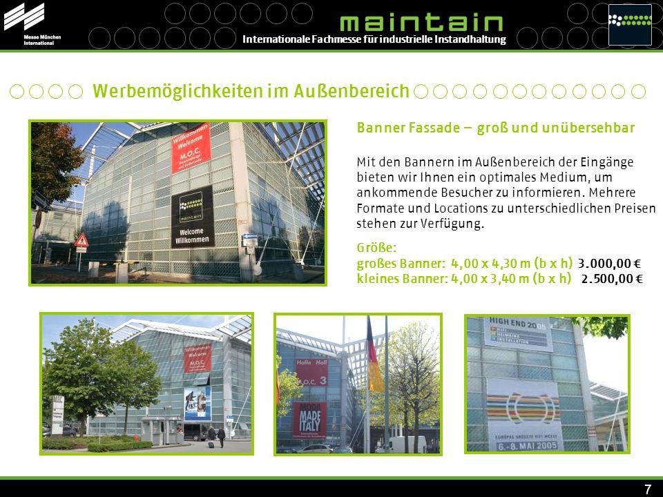 Internationale Fachmesse für industrielle Instandhaltung 7 Banner Fassade – groß und unübersehbar Mit den Bannern im Außenbereich der Eingänge bieten