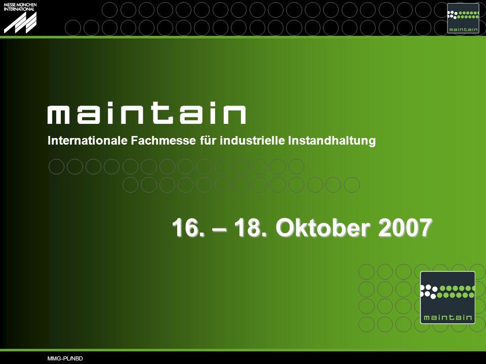 MMG-PL/NBD Internationale Fachmesse für industrielle Instandhaltung 16. – 18. Oktober 2007