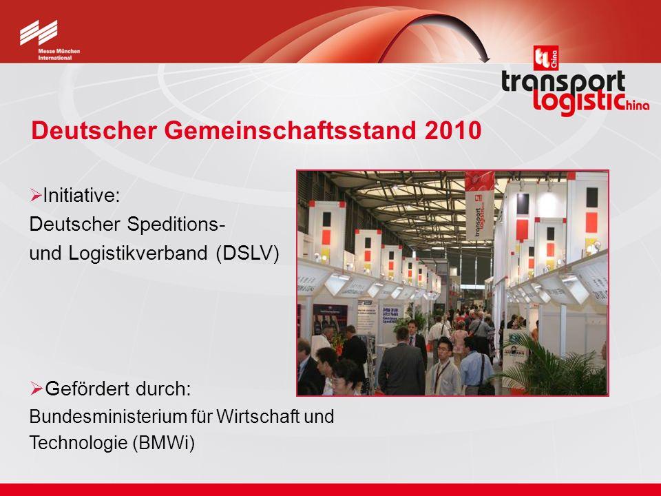 Deutscher Gemeinschaftsstand 2010 Initiative: Deutscher Speditions- und Logistikverband (DSLV) Gefördert durch: Bundesministerium für Wirtschaft und T