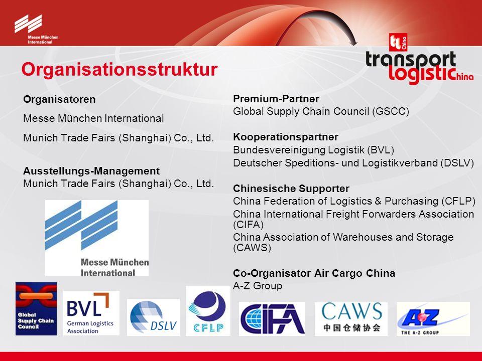 Organisationsstruktur Organisatoren Messe München International Munich Trade Fairs (Shanghai) Co., Ltd. Ausstellungs-Management Munich Trade Fairs (Sh