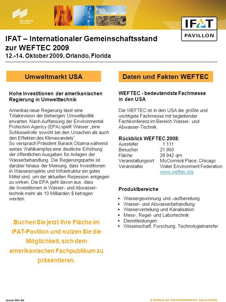IFAT – Internationaler Gemeinschaftsstand zur WEFTEC 2009 12.-14. Oktober 2009, Orlando, Florida Hohe Investitionen der amerikanischen Regierung in Um