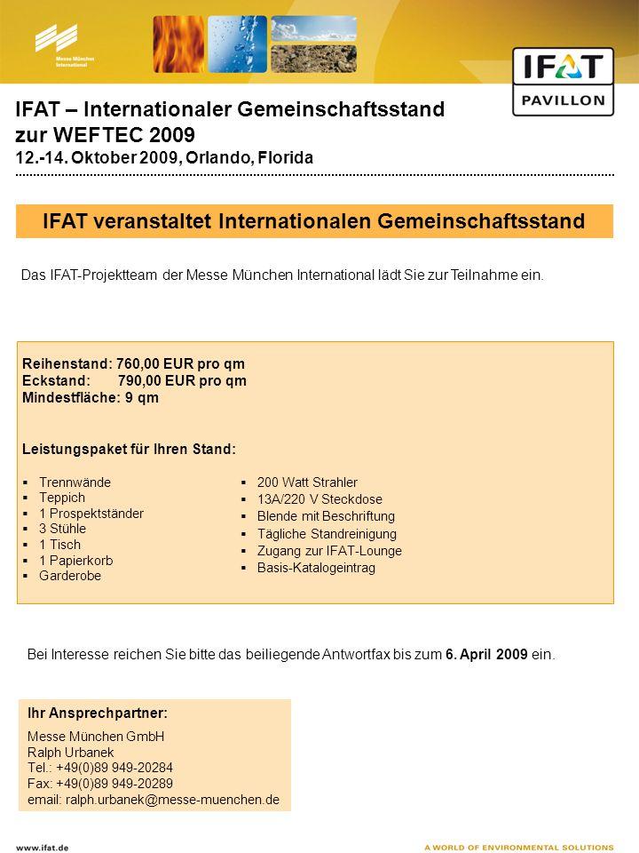 IFAT – Internationaler Gemeinschaftsstand zur WEFTEC 2009 12.-14. Oktober 2009, Orlando, Florida IFAT veranstaltet Internationalen Gemeinschaftsstand