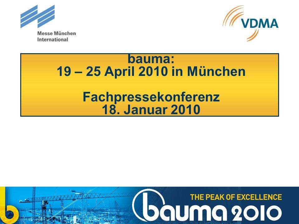 2 bauma: 19 – 25 April 2010 in München 29.