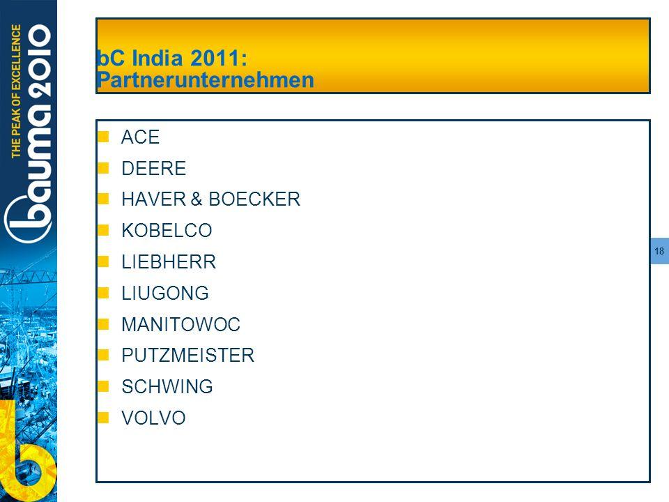 18 bC India 2011: Partnerunternehmen ACE DEERE HAVER & BOECKER KOBELCO LIEBHERR LIUGONG MANITOWOC PUTZMEISTER SCHWING VOLVO
