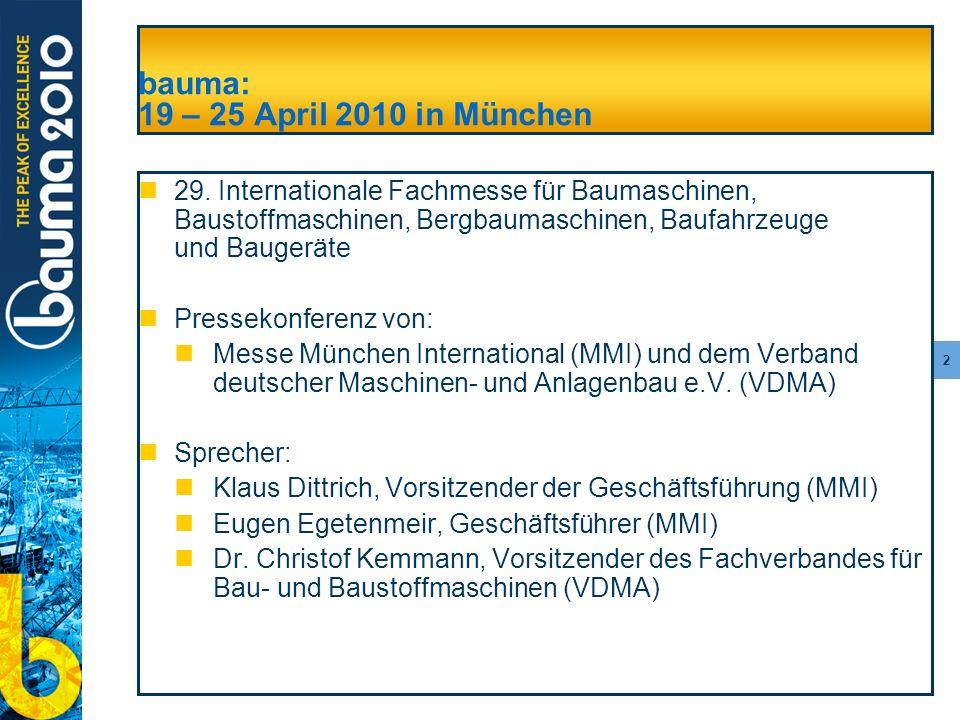 2 bauma: 19 – 25 April 2010 in München 29. Internationale Fachmesse für Baumaschinen, Baustoffmaschinen, Bergbaumaschinen, Baufahrzeuge und Baugeräte
