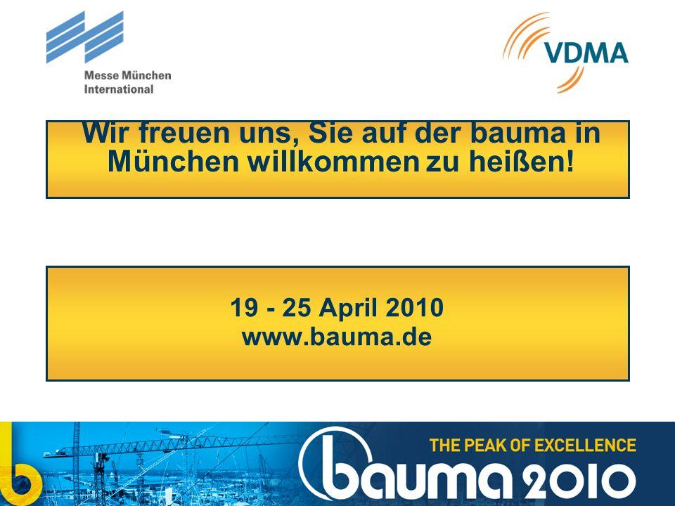Wir freuen uns, Sie auf der bauma in München willkommen zu heißen! 19 - 25 April 2010 www.bauma.de