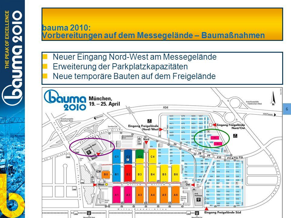 6 bauma 2010: Vorbereitungen auf dem Messegelände – Baumaßnahmen Neuer Eingang Nord-West am Messegelände Erweiterung der Parkplatzkapazitäten Neue tem