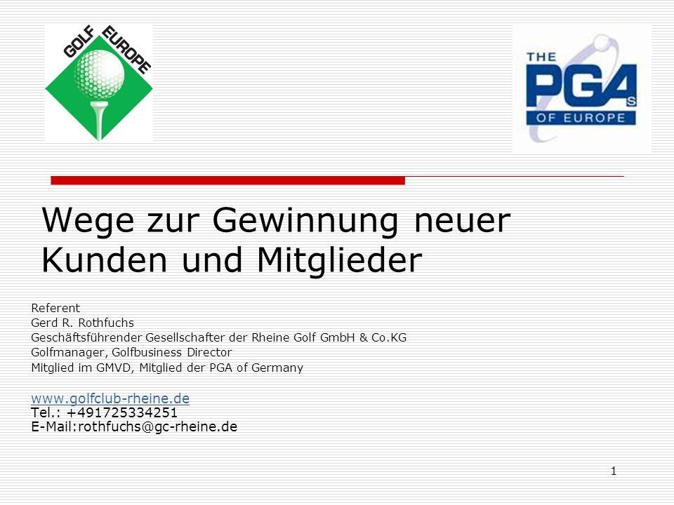 1 Wege zur Gewinnung neuer Kunden und Mitglieder Referent Gerd R.