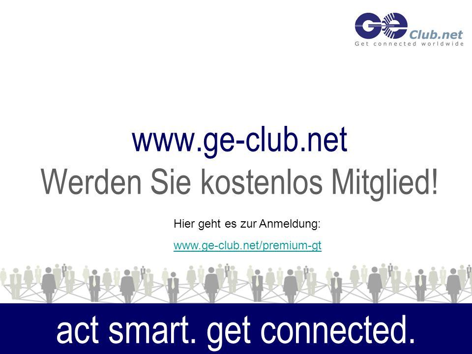 www.ge-club.net Werden Sie kostenlos Mitglied. act smart.